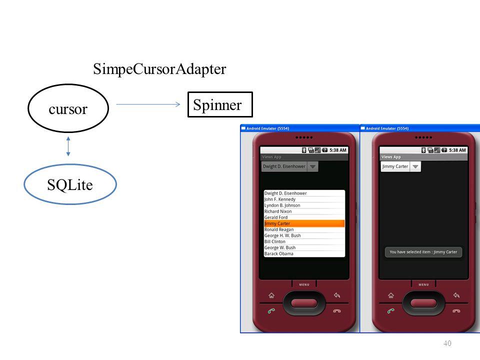 40 Spinner SimpeCursorAdapter cursor SQLite