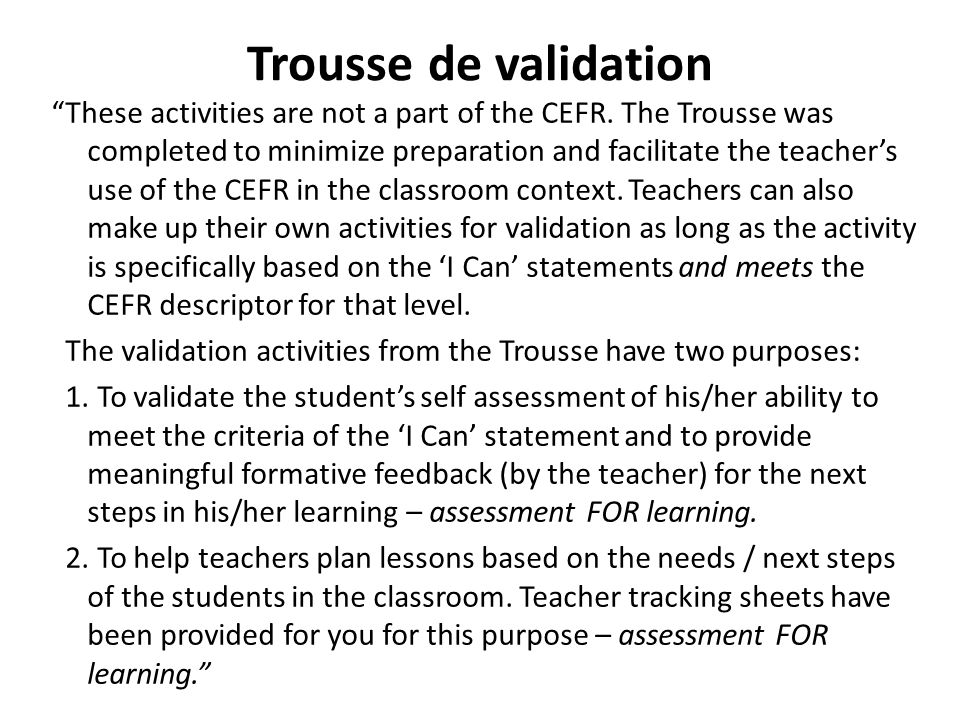"Trousse de validation ""These activities are not a part of the CEFR. The Trousse was completed to minimize preparation and facilitate the teacher's use"
