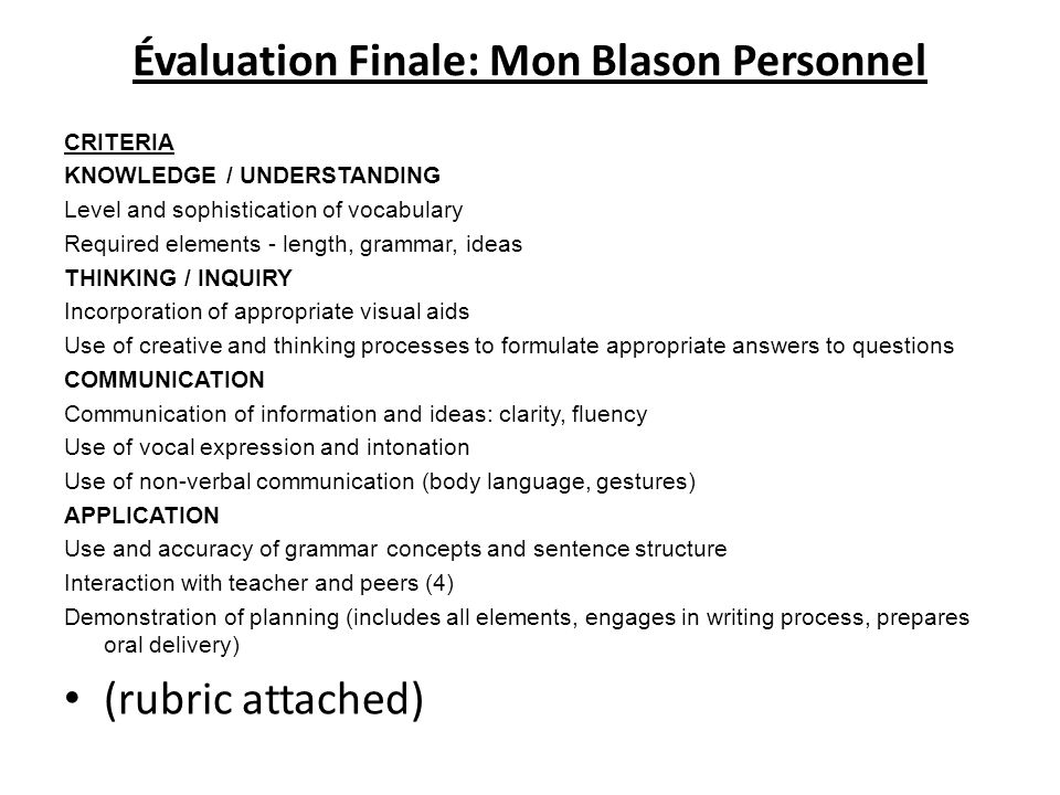 Évaluation Finale: Mon Blason Personnel CRITERIA KNOWLEDGE / UNDERSTANDING Level and sophistication of vocabulary Required elements - length, grammar,
