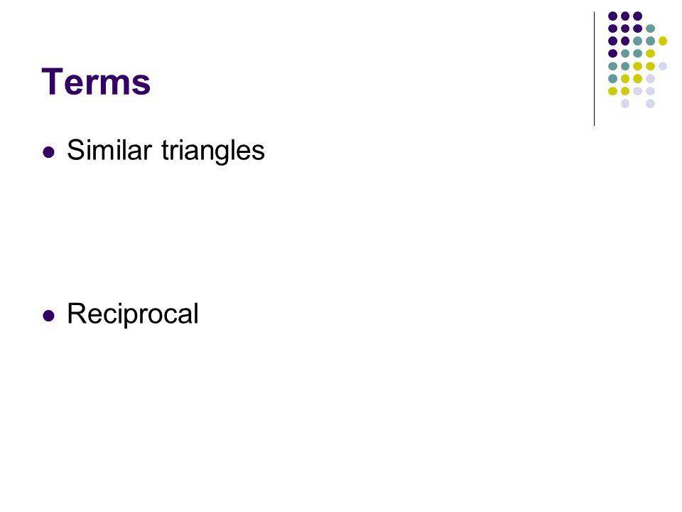Terms Similar triangles Reciprocal