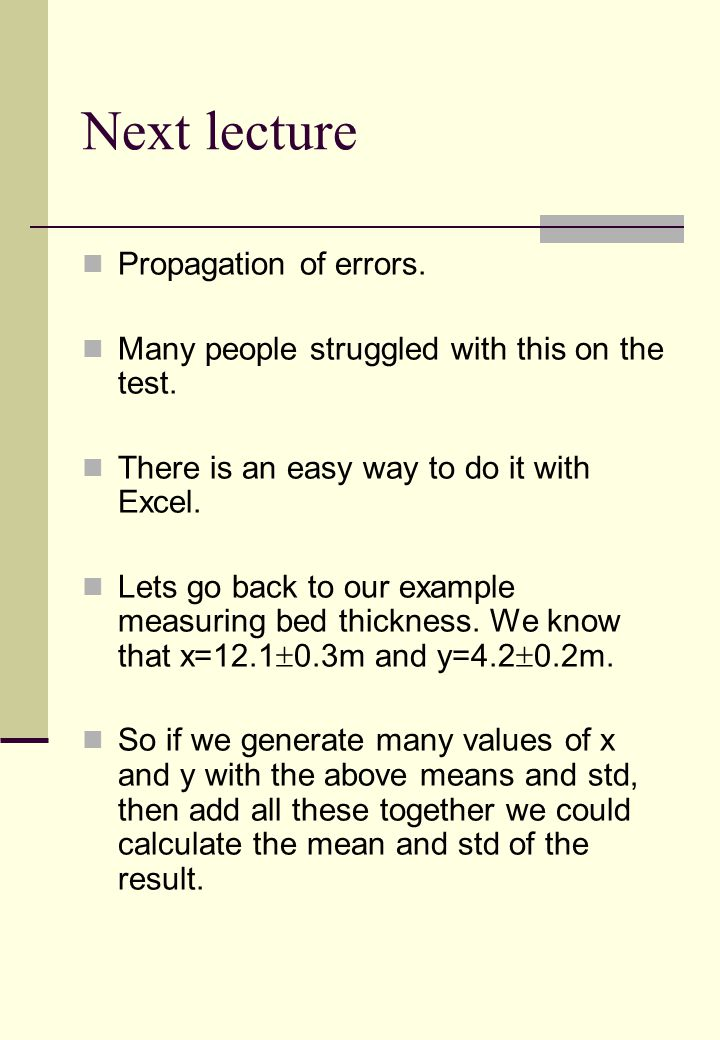 Next lecture Propagation of errors.Many people struggled with this on the test.