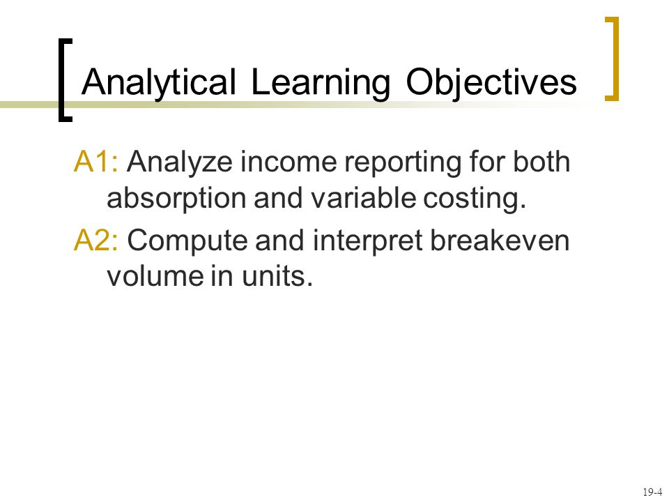 19-25 Analysis of Income Reporting for Both Absorption and Variable Costing: Units Produced Are Less Than Units Sold A1