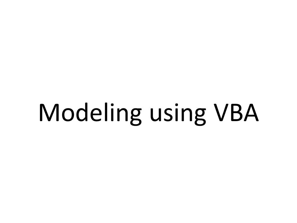 Modeling using VBA