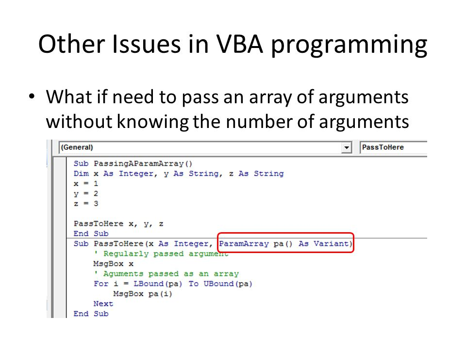 Other Issues in VBA programming What if need to pass an array of arguments without knowing the number of arguments