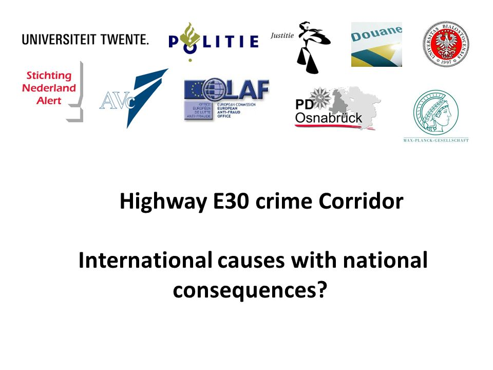 Highway E30 crime Corridor International causes with national consequences