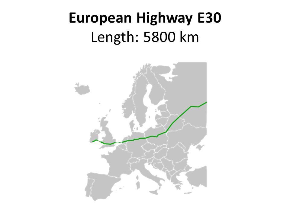 European Highway E30 Length: 5800 km