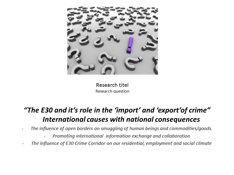 The E30 and it's role in the 'import' and 'export'of crime International causes with national consequences -The influence of open borders on smuggling of human beings and commodities/goods.