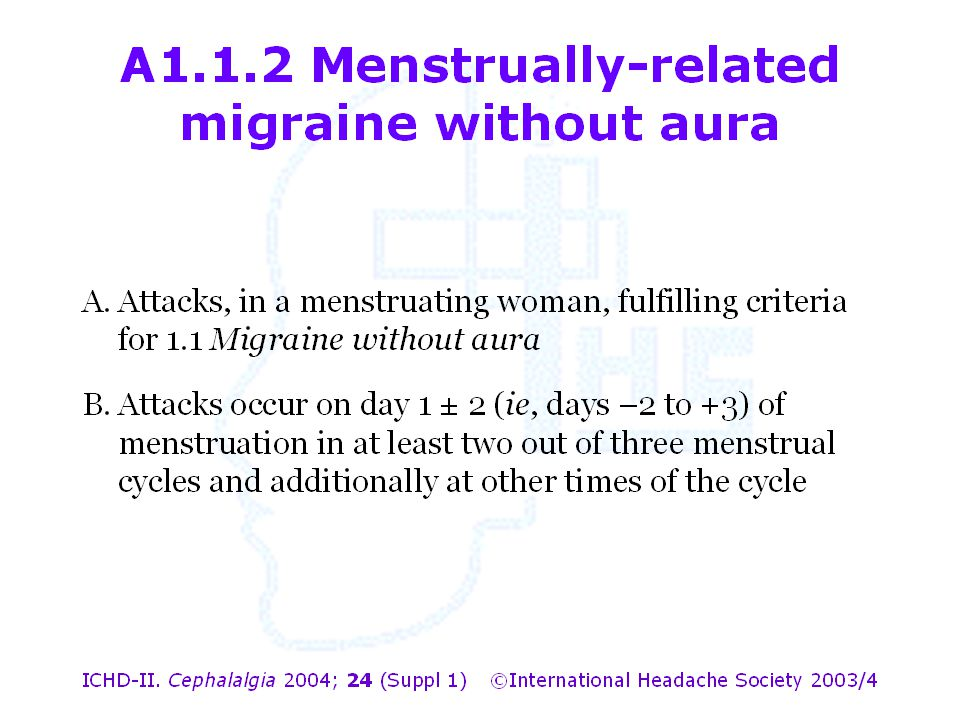A1.1.2 Menstrually-related migraine without aura