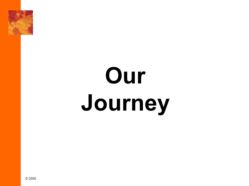 © 2006 Our Journey