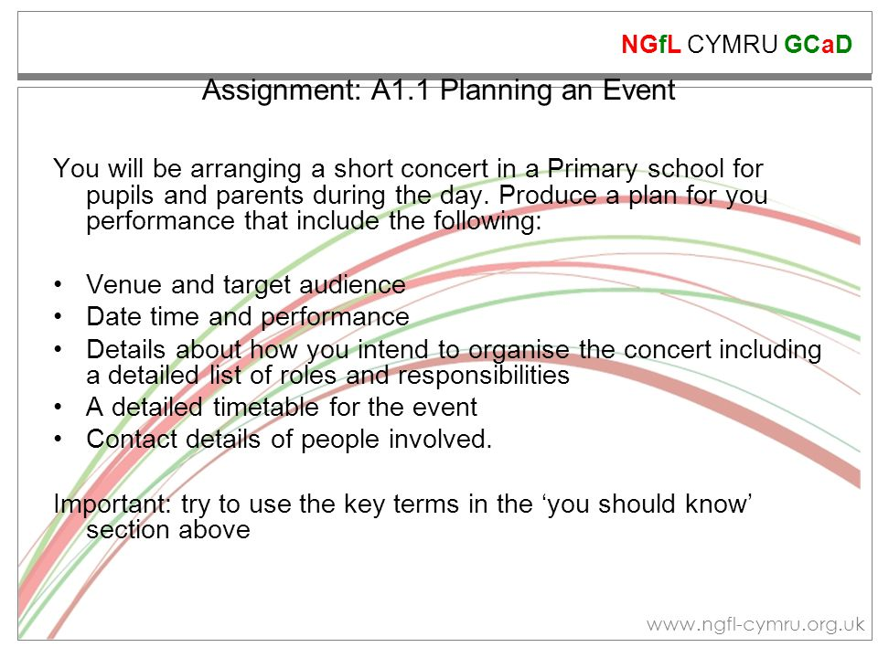 NGfL CYMRU GCaD www.ngfl-cymru.org.uk Assignment: A1.1 Planning an Event You will be arranging a short concert in a Primary school for pupils and pare