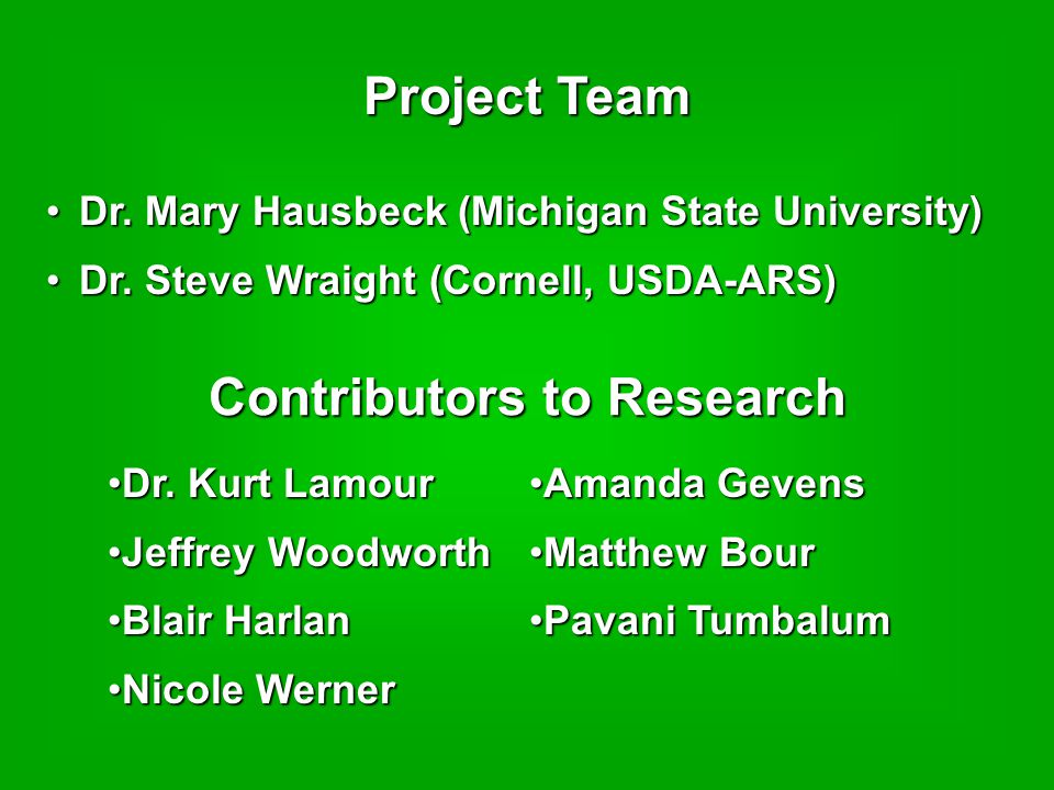 Project Team Dr. Mary Hausbeck (Michigan State University)Dr.