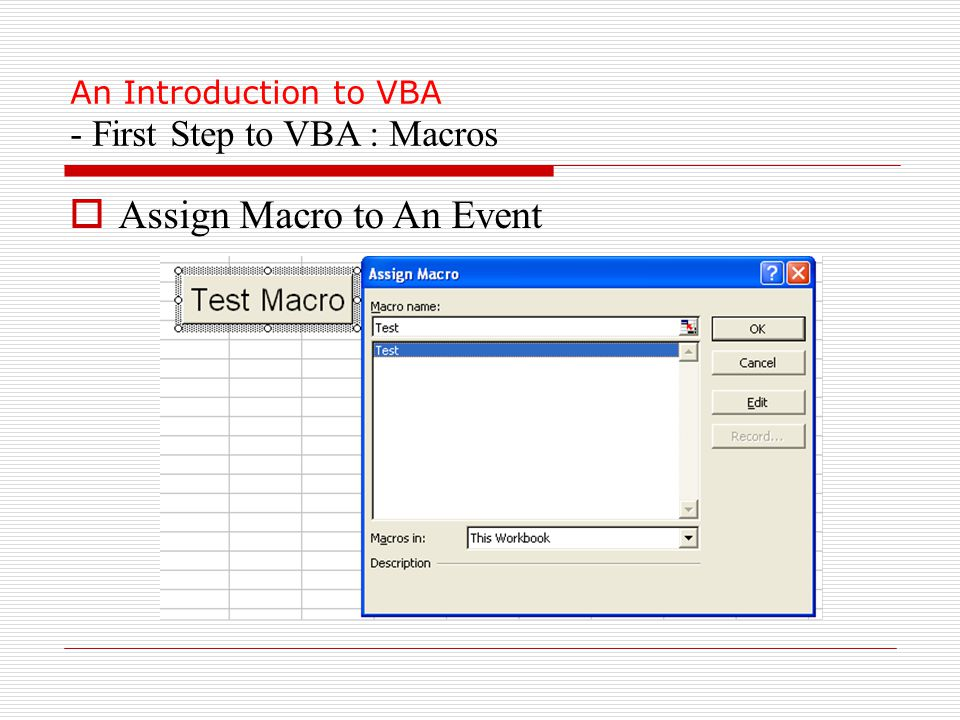 An Introduction to VBA - First Step to VBA : Macros  Assign Macro to An Event