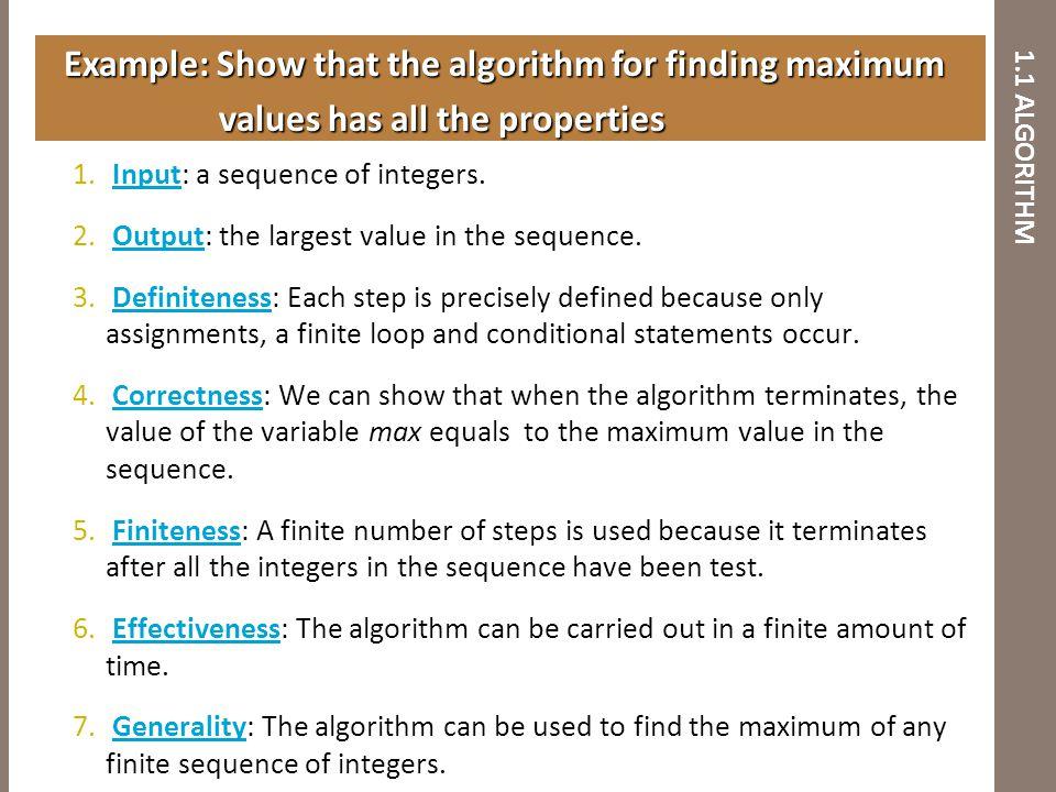 1.1 ALGORITHM Example: Show that the algorithm for finding maximum Example: Show that the algorithm for finding maximum values has all the properties