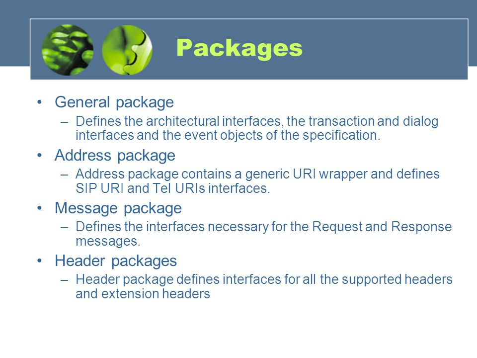 Packages General package –Defines the architectural interfaces, the transaction and dialog interfaces and the event objects of the specification. Addr
