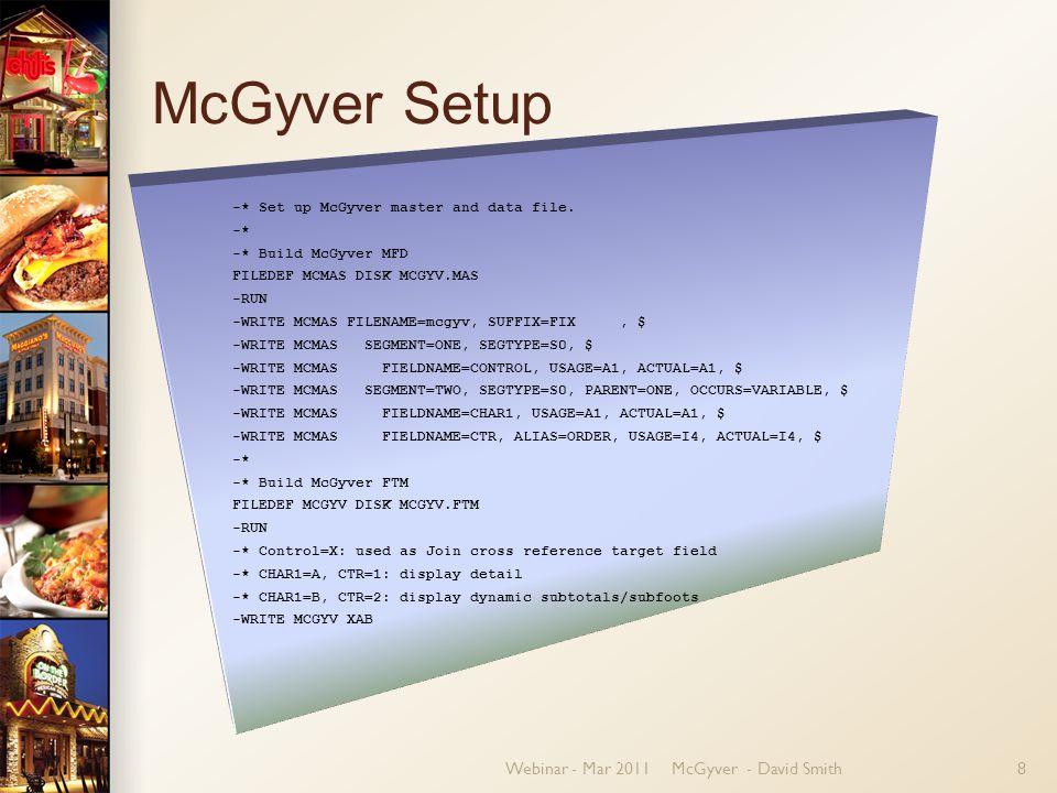 Webinar - Mar 2011McGyver - David Smith8 McGyver Setup -* Set up McGyver master and data file.