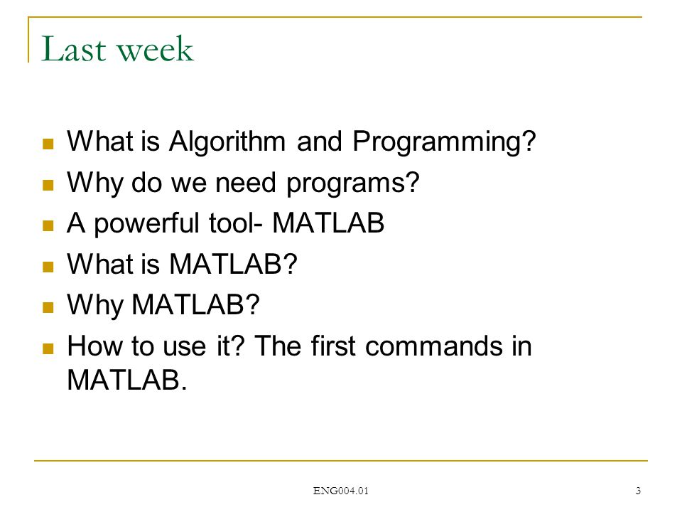 ENG004.01 3 Last week What is Algorithm and Programming.