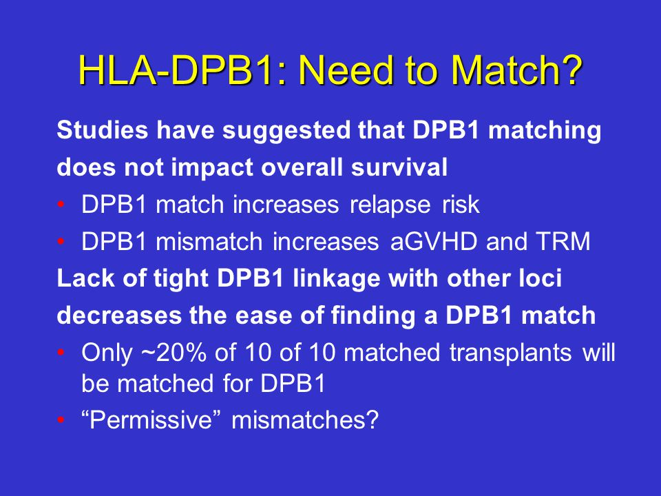 HLA-DPB1: Need to Match.