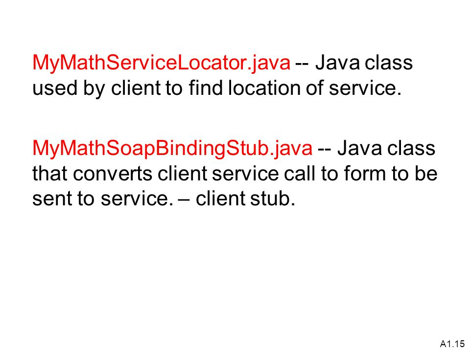 A1.15 MyMathServiceLocator.java -- Java class used by client to find location of service.