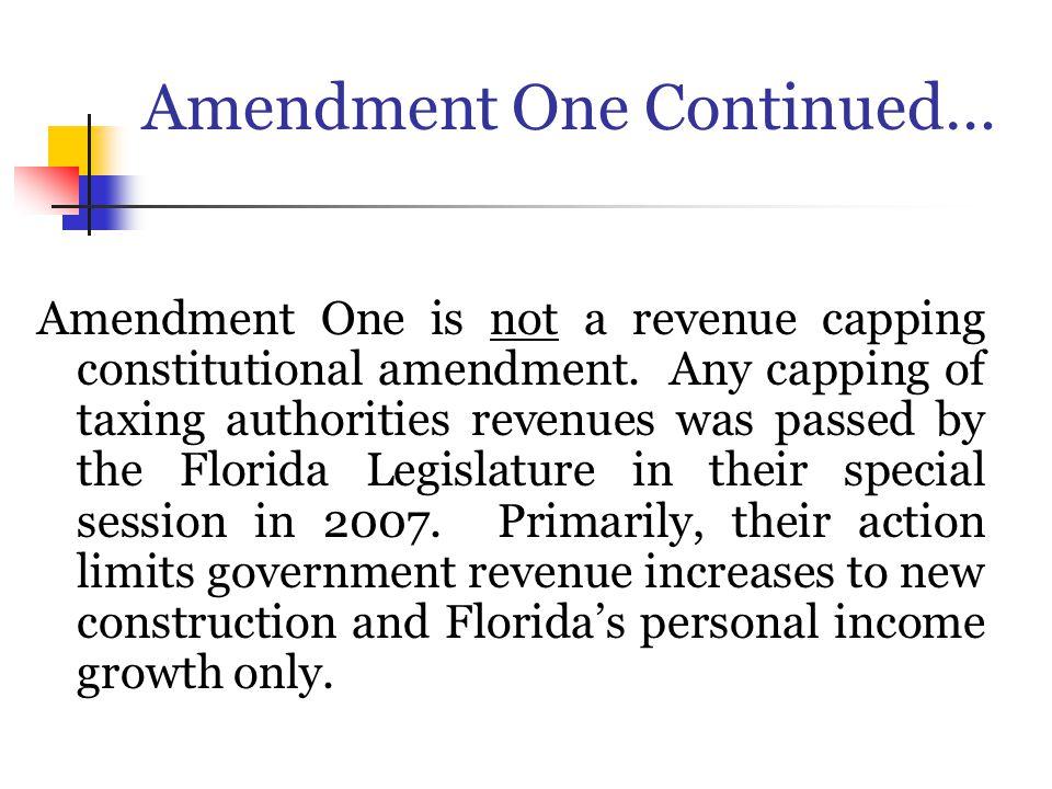 Amendment One Continued… Amendment One is not a revenue capping constitutional amendment.