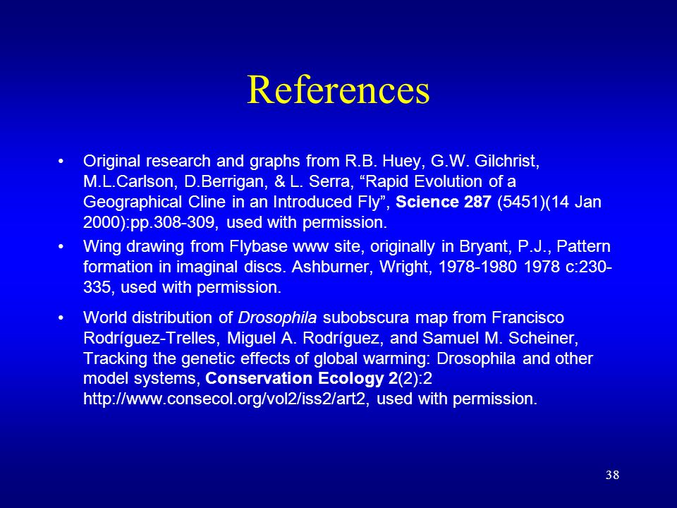 38 References Original research and graphs from R.B.