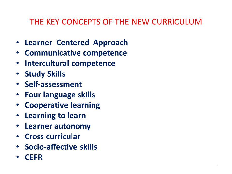 7 The new curriculum has been prepared in the light of CEFR