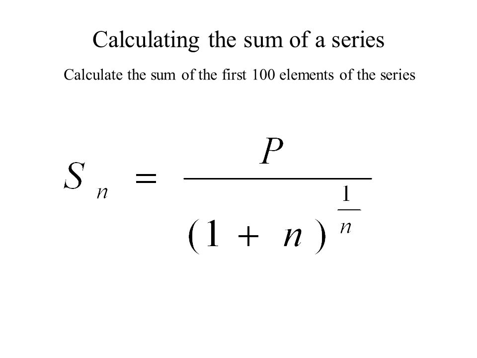 Calculating the sum of a series Calculate the sum of the first 100 elements of the series