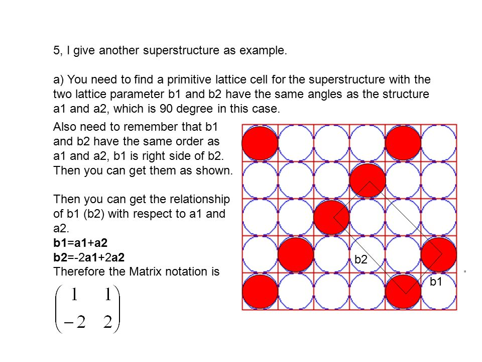 The Woods notation will be The coverage is easy, while the b1Xb2 will give the area of the superstructure, which is 4, and there is only 1 atom of superstructure in the primitive cell, therefore, the coverage is ¼.