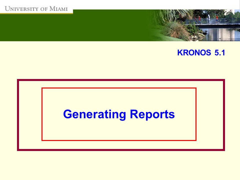 KRONOS 5.1 Generating Reports