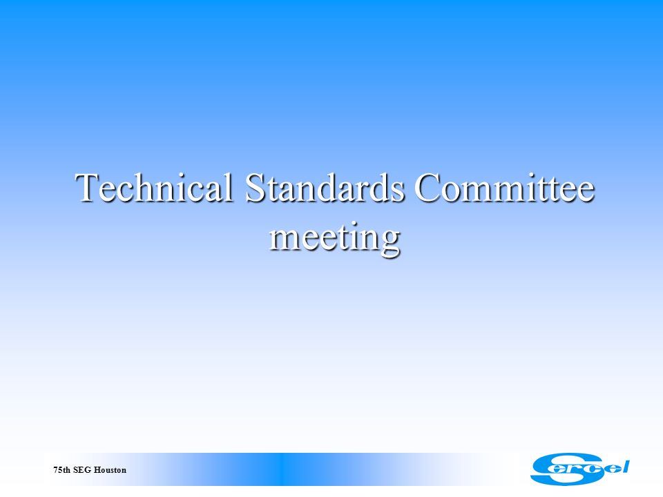 75th SEG Houston Technical Standards Committee meeting