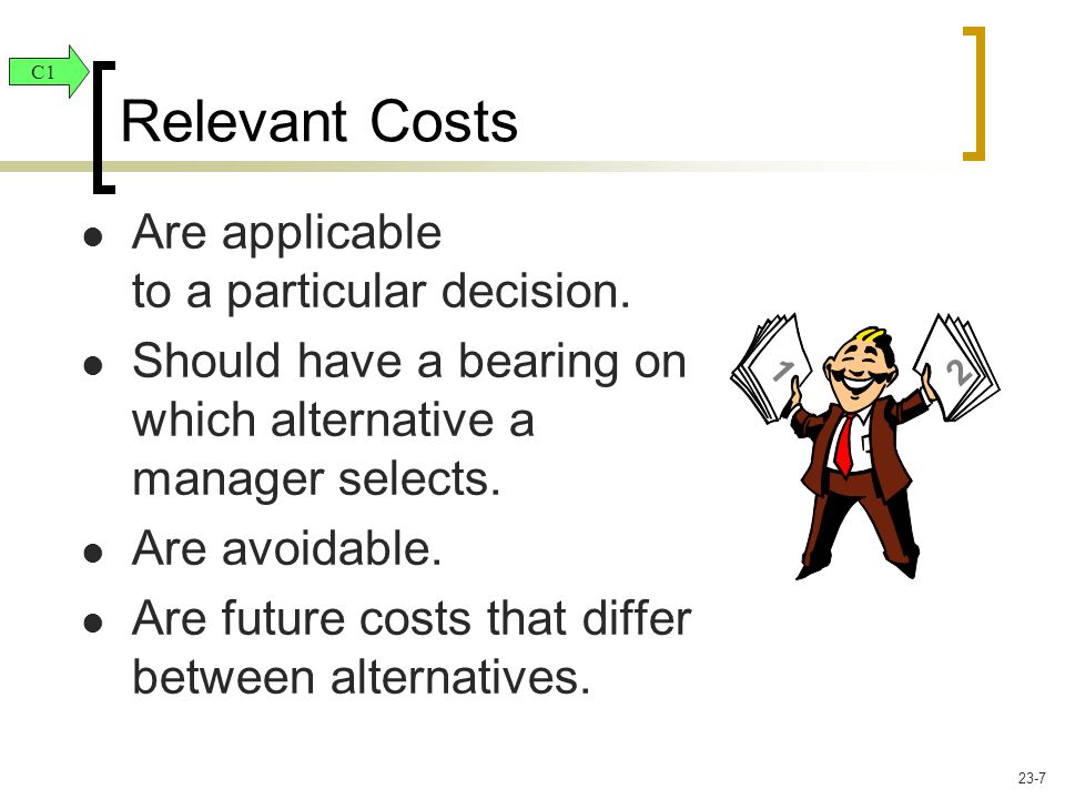 Are applicable to a particular decision. Should have a bearing on which alternative a manager selects. Are avoidable. Are future costs that differ bet
