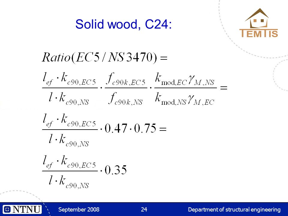September 2008Department of structural engineering24 Solid wood, C24: