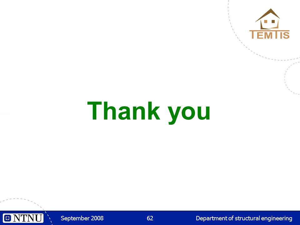 September 2008Department of structural engineering62 Thank you