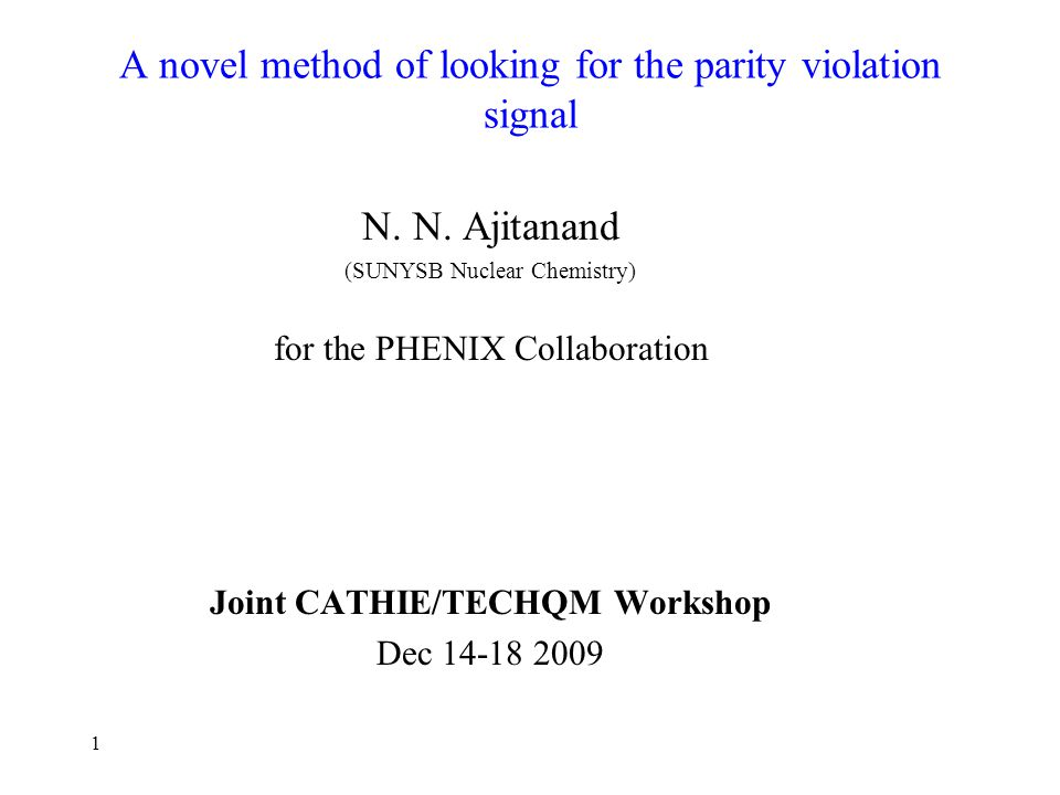 1 A novel method of looking for the parity violation signal N.