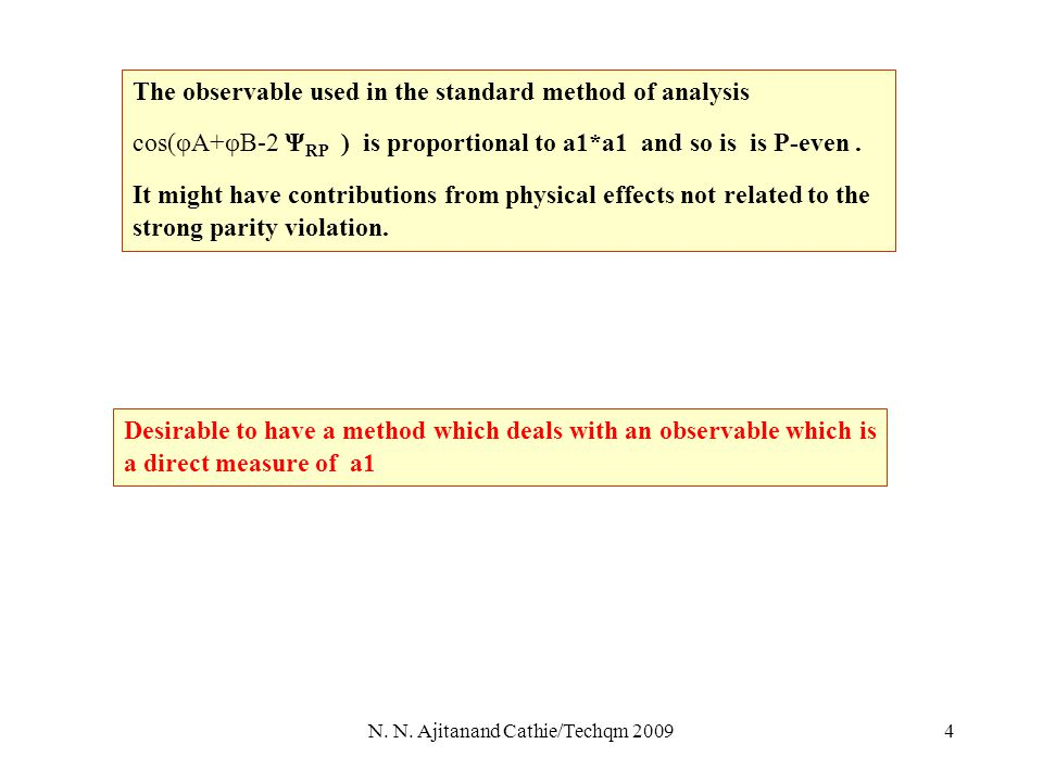 4 The observable used in the standard method of analysis cos(φA+φB-2 Ψ RP ) is proportional to a1*a1 and so is is P-even.