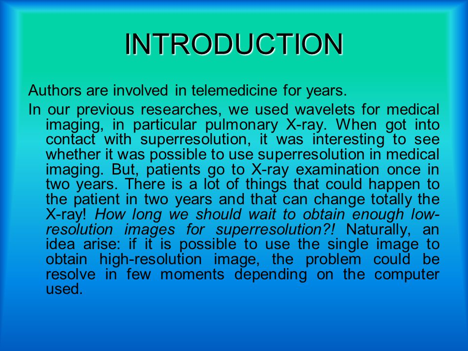 INTRODUCTION Authors are involved in telemedicine for years.