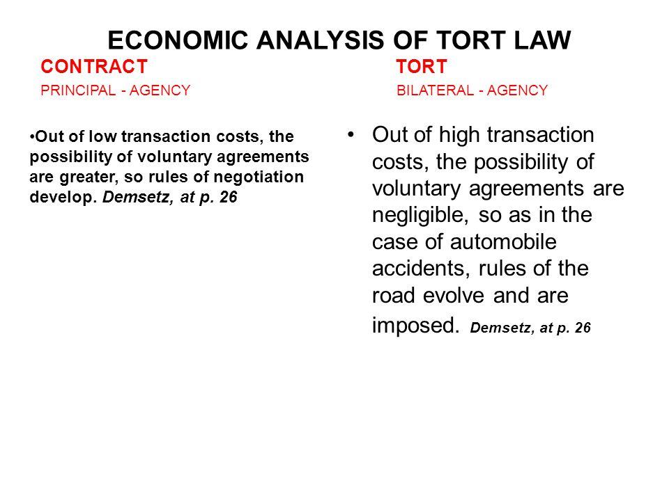 ECONOMIC ANALYSIS OF TORT LAW CONTRACT TORT PRINCIPAL - AGENCY BILATERAL - AGENCY Out of high transaction costs, the possibility of voluntary agreemen
