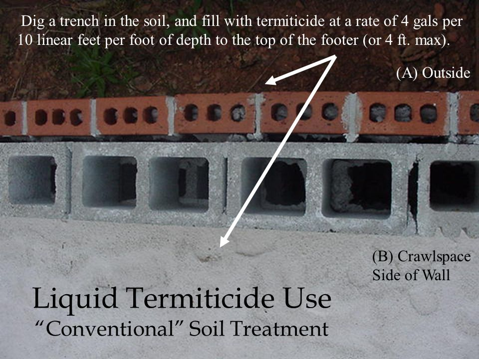 Dig a trench in the soil, and fill with termiticide at a rate of 4 gals per 10 linear feet per foot of depth to the top of the footer (or 4 ft.
