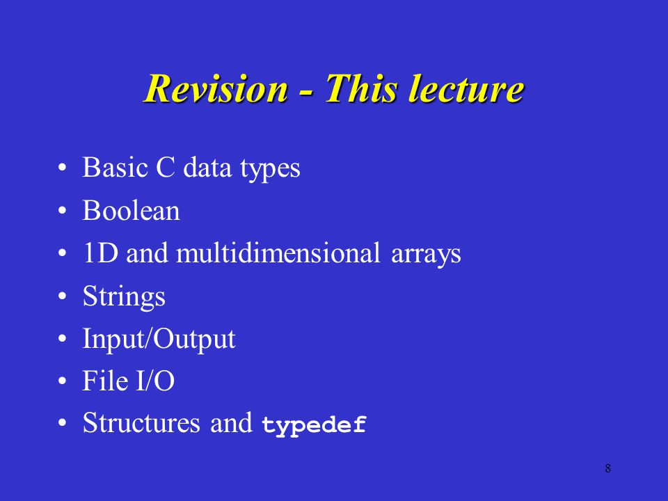 49 Revision Basic Data Types and booleans I/O and File I/O Arrays and Structs Strings Typedef