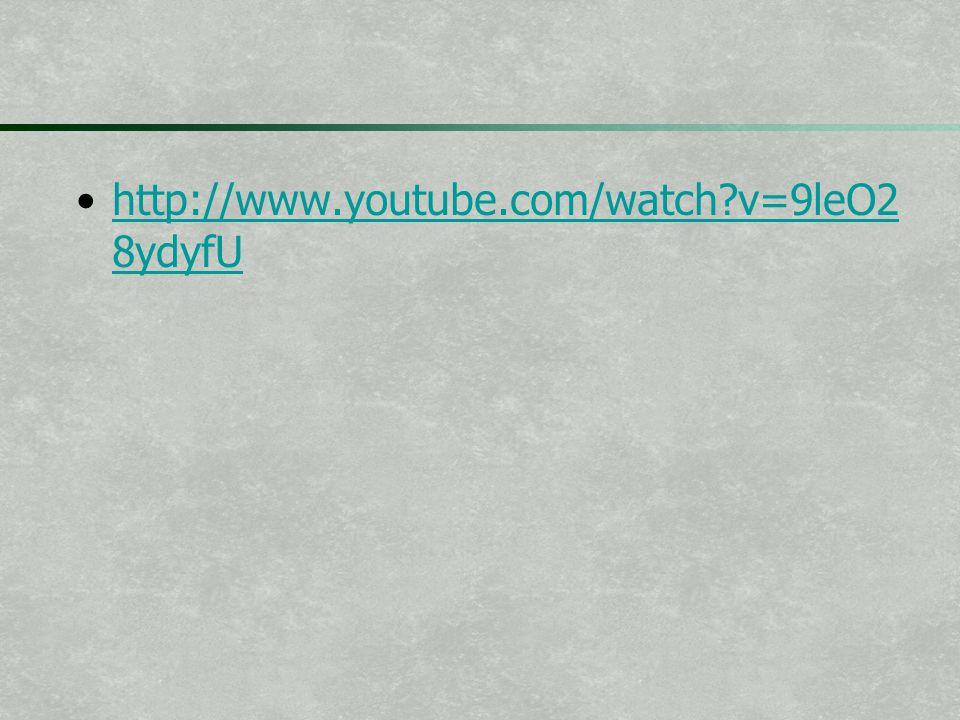 http://www.youtube.com/watch?v=9leO2 8ydyfUhttp://www.youtube.com/watch?v=9leO2 8ydyfU