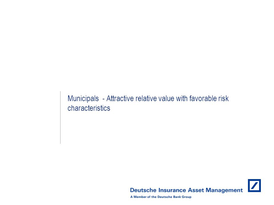 Municipals - Attractive relative value with favorable risk characteristics