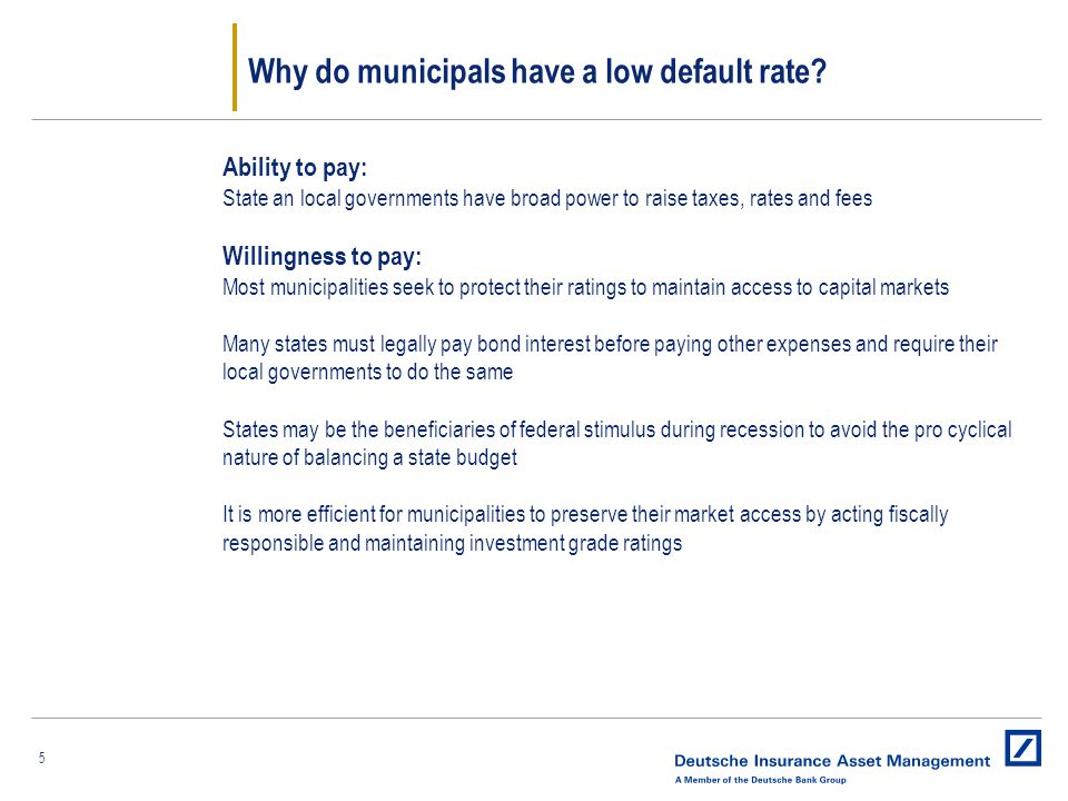 5 Why do municipals have a low default rate.