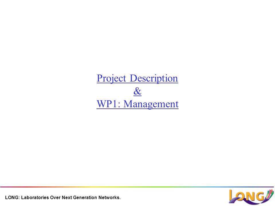 LONG: Laboratories Over Next Generation Networks. Project Description & WP1: Management