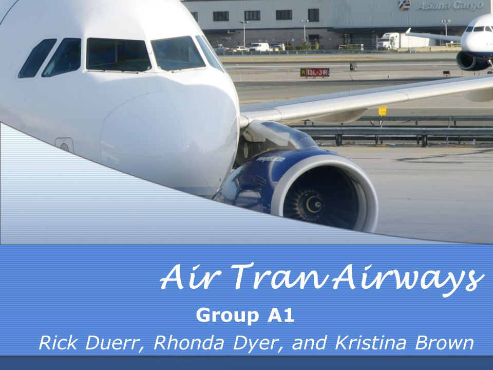 Company Introduction Operates over 600 flights a day to over 40 destinations More than 6,700 employees Airline hub is Atlanta's Hartsfield Second largest carrier World's largest operator of the Boeing 717 Operates America's youngest all-Boeing fleet Recently added Boeing 737-700 aircraft www.airtran.com