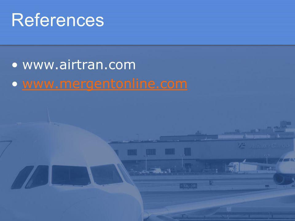 References www.airtran.com www.mergentonline.com