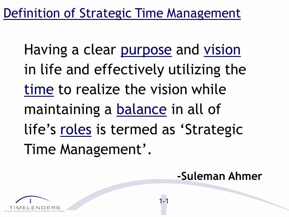 Strategic Time Management VisionBalance Leadership Personal Organization Prioritization Azum (Determination) Purpose of the Vision Ultimate Purpose STM-MAP Ideology Strategic Visions Workshop