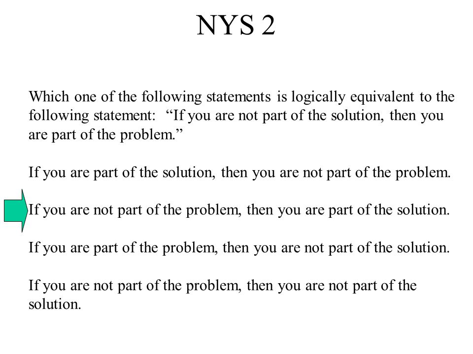 NYS 1 Given the statements  a   b b c  a which one of the following statements must also be true.