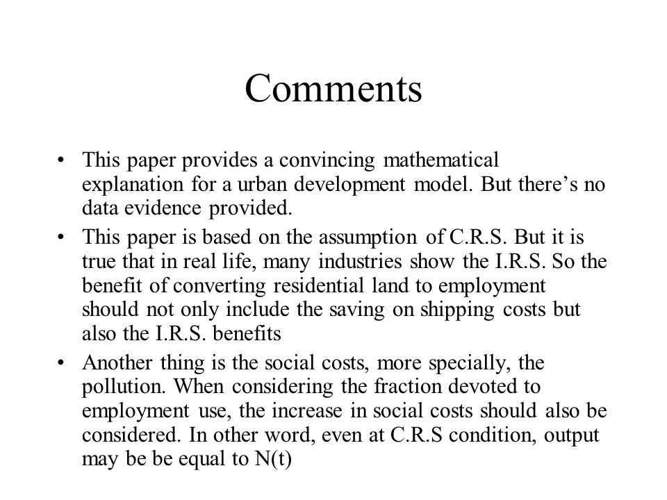 Comments This paper provides a convincing mathematical explanation for a urban development model. But there's no data evidence provided. This paper is