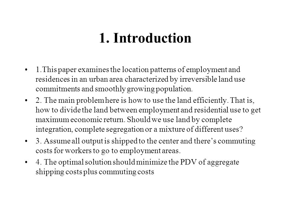 1. Introduction 1.This paper examines the location patterns of employment and residences in an urban area characterized by irreversible land use commi