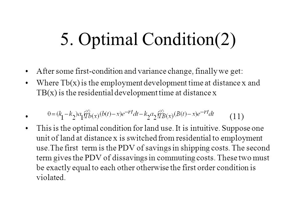 5. Optimal Condition(2) After some first-condition and variance change, finally we get: Where Tb(x) is the employment development time at distance x a