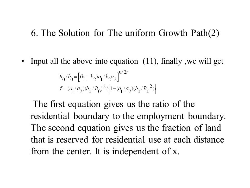6. The Solution for The uniform Growth Path(2) Input all the above into equation (11), finally,we will get The first equation gives us the ratio of th